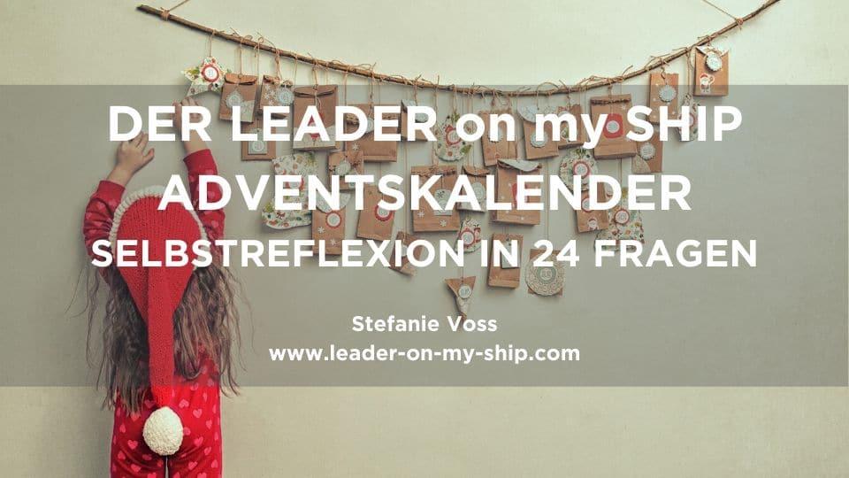 Der LEADER on my SHIP Adventskalender – Selbstreflexion in 24 Fragen